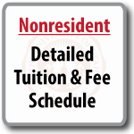 Nonresident – Detailed Tuition & Fee Schedule  (printable pdf)