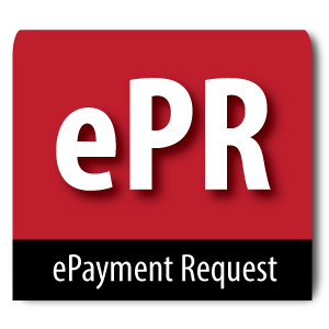 ePayment Requests (ePR) Replacing Paper Payment Requests