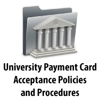 University Payment Card Acceptance Policies and Procedures