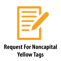Request for Noncapital Yellow Tags
